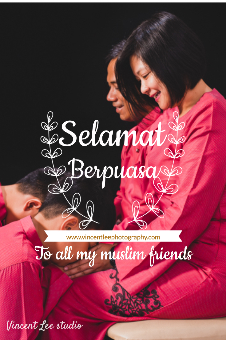 Wishes from Vincent Lee Studio to all muslim friends and clients  berpuasa